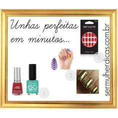 """""""Unhas perfeitas em minutos"""" by truquesdemeninas on Polyvore para o blog sermulherdicas.com.br"""