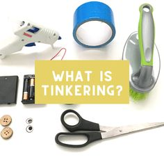 What is Tinkering? | TinkerLab