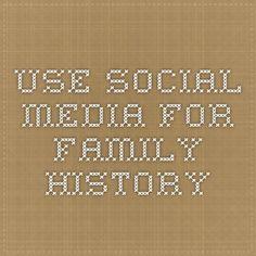 Use Social Media for Family History
