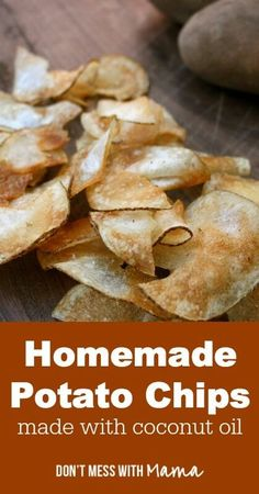 Homemade Potato Chips - real food ingredients, #organic, made with coconut oil - http://DontMesswithMama.com