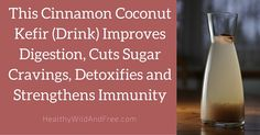 This Cinnamon Coconut Kefir Improves Digestion, Cuts Sugar Cravings, Detoxifies and Strengthens Immunity Dessert Drinks, Yummy Drinks, Desserts, Kefir Recipes, Detoxify Your Body, Eating Light, Fat Burning Detox Drinks, Liquid Diet, Sugar Cravings