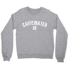 Caffeintated AF Shirt Crewneck Sweatshirt FUNKI SHOP https://www.amazon.com/dp/B01M190HFP/ref=cm_sw_r_pi_dp_x_BsDkybHW4AJC1