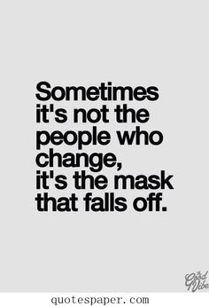 People don't change unless they want to. Unless something in their life prompts it. You have to learn to see people for who they really are, right from the get-go. If you don't like som…