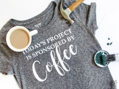DIY Shirt, Coffee Shirt, Funny Shirt,                                                                                                                                                     More