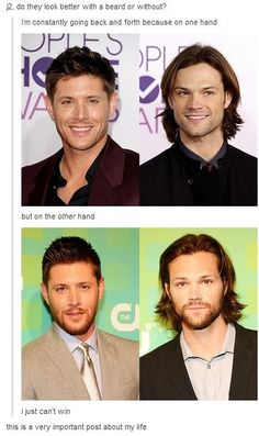 Beard or no beard? Both, both, both is good - Supernatural - Dean and Sam Winchester - Jensen Ackles, Jared Padalecki - Life's tough questions