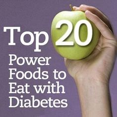 Top 20 Power Foods for Diabetes Tomatoes, Tea, Soy, Spinach, Raspberries, Red Onions, Oatmeal, Nuts, Melon, Apples, Cranberries, Flaxseed, Fish, Carrots, Broccoli, Beans, Red Grapefruit, Blueberries, Asparagus. @ Sonia Yahollosi