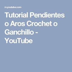 Tutorial Pendientes o Aros Crochet o Ganchillo - YouTube