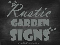 Rustic Garden Signs - funny quotes, whimsical sayings to embellish your garden