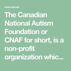 The Canadian National Autism Foundation or CNAF for short, is a non-profit organization which provides families of Autistic children with resources about current research and counselling. Tax Credits, Autistic Children, Counselling, Money Matters, Non Profit, Autism, Families, Foundation, Organization
