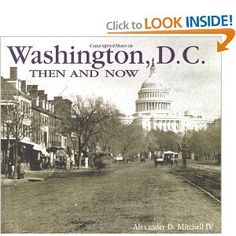Washington, D.C., Then and Now (Then & Now)