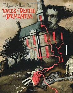Edgar Allan Poe's Tales of Death and Dementia by Edgar Allan Poe http://www.amazon.com/dp/1416950257/ref=cm_sw_r_pi_dp_ndOYub1NS818G