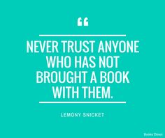 Quote of the Week by Lemony Snicket