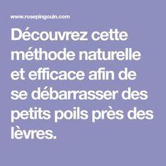 Découvrez cette méthode naturelle et efficace afin de se débarrasser des petits poils près des lèvres.