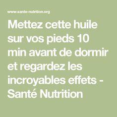 Mettez cette huile sur vos pieds 10 min avant de dormir et regardez les incroyables effets - Santé Nutrition
