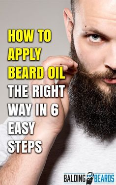 How to Apply Beard Oil The Right Way in 6 Easy Steps - Beard Tips Beard Styles For Men, Hair And Beard Styles, Beards And Hair, Diy Beard Oil, Beard Maintenance, Patchy Beard, Beard Tips, Beard Ideas, Gentleman Style