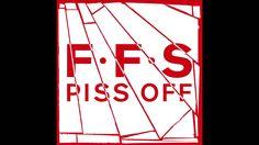 FFS - Piss Off (Official Audio)