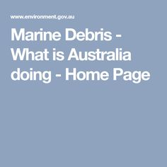 Marine Debris - What is Australia doing - Home Page
