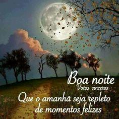 Boa noite para todos e até amanhã... 😴😴