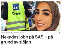 ISLAM. När 23-åriga Aye Alhassani från Sollentuna sökte jobb som incheckare på SAS trodde hon inte att slöjan skulle bli ett problem. Men i slutet av intervjuprocessen förklarade bolaget att inga r…