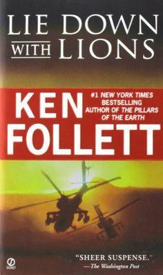 Lie Down With Lions (1986) - Ken Follett