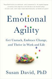 Emotional Agility   http://paperloveanddreams.com/book/1050853519/emotional-agility   The counterintuitive approach to achieving your true potential, heralded by the Harvard Business Review as a groundbreaking idea of the year. The path to personal and professional fulfillment is rarely straight. Ask anyone who has achieved his or her biggest goals or whose relationships thrive and you�ll hear stories of many unexpected detours along the way. What separates those who master these challenges…