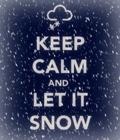 Keep Calm. It snowed today! But it was raining also so the snow didnt stick to the ground :(