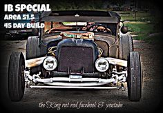 IB Special...Tom's (the KING rat rod builder) 45 day build.