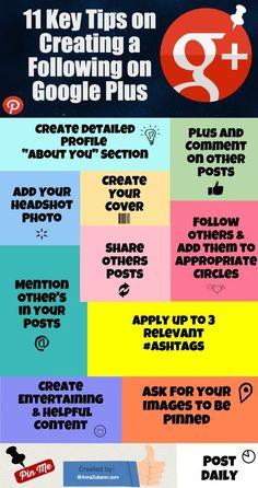 11 Key Tips on Creating a Following on Google Plus. #socialmediatips #infographic #googlePlusTipsd #SocialEngagment