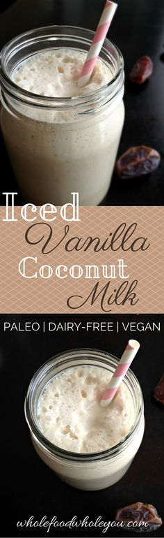 DELICIOUS & paleo Iced Vanilla Coconut Milk! Yum! Tastes kind of like a milkshake.