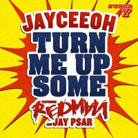 Jayceeoh - Turn Me Up Some (feat Redman & Jay Psar) by Jayceeoh on SoundCloud