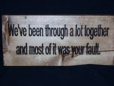 We've been thru alot together and most of it was your by SaShayIn, $15.00