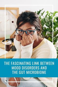 The Fascinating Link Between Mood Disorders and the Gut Microbiome Gut Health, Health Tips, Mental Health, Brain Connections, Gut Brain, Gut Microbiome, Healthy Brain, Inflammatory Foods, Disorders
