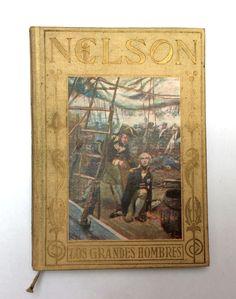 Horacio Nelson : vida y gloriosos hechos del gran Almirante inglés / narrados a la juventud por C. G. ; ilustraciones de F. de Myrbach.-- Barcelona : Araluce, [1929]. -- 149 p., [8] h. lám. col. ; 17 cm.-- (Araluce ; 25)