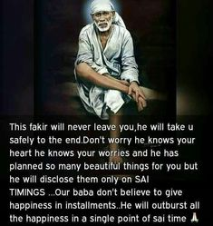 Then you tell him it is all I wish and pray for is Him. Gods Love Quotes, Quotes About God, Quotes To Live By, Life Quotes, Sai Baba Hd Wallpaper, Sai Baba Wallpapers, Sai Baba Pictures, God Pictures, Sai Baba Miracles