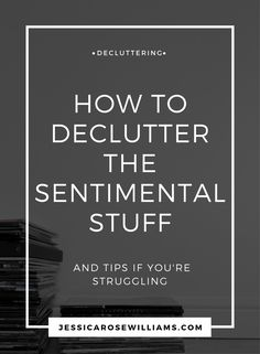 How to declutter the sentimental stuff. Decluttering sentimental stuff can be tough. Find out how I did it and what my decluttering tips are if you're struggling | Decluttering tips | Minimalist living | Simple living | Minimalism | Decluttering | How to declutter