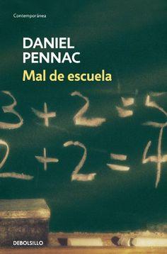 Mal de escuela / Daniel Pennac ; traducción de Manuel Serrat Crespo