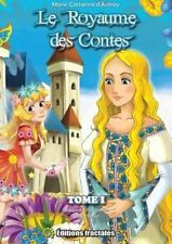 NEW Le Royaume Des Contes - Tome I by Marie-Catherine D'Aulnoy Paperback Book (F