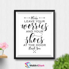 Printable Please Leave Your Worries And Your Shoes by WallArtStock