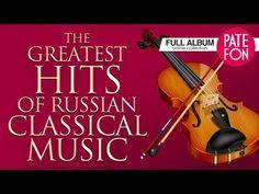 Величайшие Хиты Русской Классической Музыки. Лучшая подборка! - YouTube