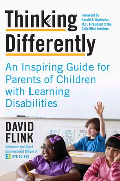 Empowering Kids Who Learn Differently A conversation with David Flink about how to succeed with LD and ADHD