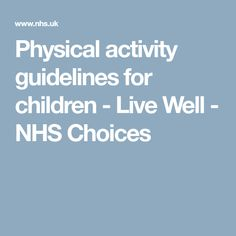 Physical activity guidelines for children - Live Well - NHS Choices