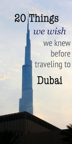 Traveling to Dubai: 20 Things We Wish We Knew - Part 1