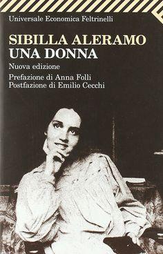 Una Donna, Sibilla Aleramo (lettura fiorentina... sigh...)