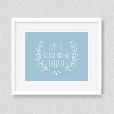 Smile Because You Are Loved Art Print
