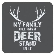 My Family Tree Deer Stand, Funny Deer Hunting, Square Paper Coaster | Zazzle.com