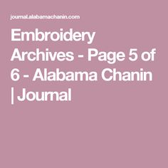 Embroidery Archives - Page 5 of 6 - Alabama Chanin   Journal