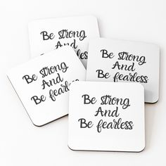 'Be Strong And Be Fearless' Coasters by Coasters, It Works, My Arts, Typography, Strong, Calligraphy, Art Prints, Printed, Awesome