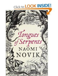 Tongues of Serpents (Temeraire 6): Amazon.co.uk: Naomi Novik: Books