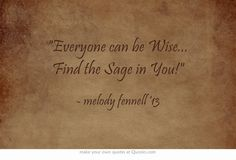 Everyone can be Wise... Find the Sage in You!