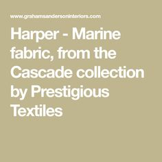 Harper - Marine fabric, from the Cascade collection by Prestigious Textiles Prestigious Textiles, Curtains, Fabric, Collection, Tejido, Blinds, Tela, Cloths, Draping